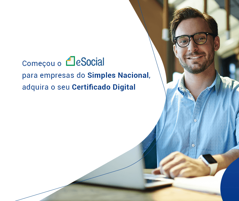 Começou o eSocial para empresas do Simples Nacional, adquira seu certificado digital